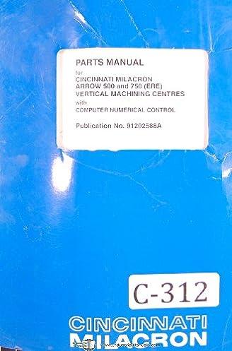 cincinnati milacron arrow 500 750 ere vertical machining centers rh amazon com Millermatic 35 Manual cincinnati milacron manual pdf