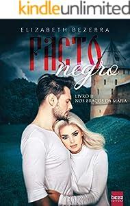 Pacto Negro: Nos Braços Da Mafia - Livro 2 (Nos Braços Da Máfia)