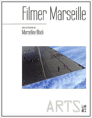 Livre gratuits Filmer Marseille pdf