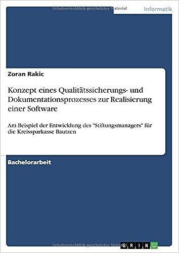 Book Konzept eines Qualit??tssicherungs- und Dokumentationsprozesses zur Realisierung einer Software by Zoran Rakic (2008-02-20)