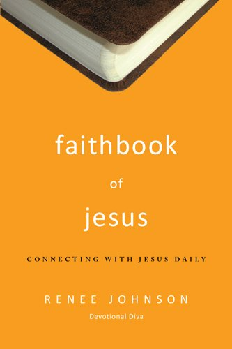 Read Online Faithbook of Jesus: Connecting with Jesus Daily pdf epub