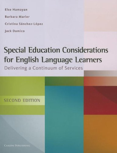 Special Education Considerations for English Language Learners: Delivering a Continuum of Services