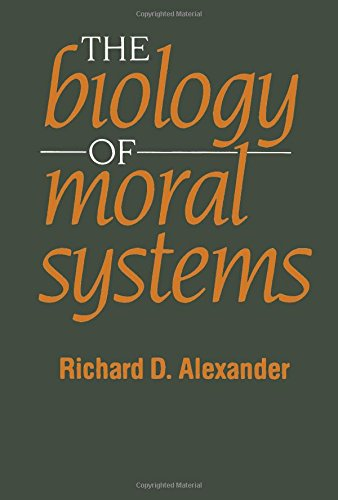 The Biology of Moral Systems (Evolutionary Foundations of Human Behavior Series)