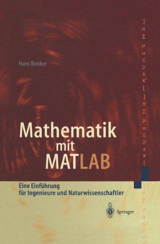 Mathematik mit MATLAB: Eine Einführung für Ingenieure und Naturwissenschaftler