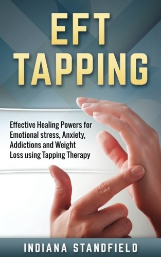 EFT Tapping: Effective Healing Powers for Emotional stress ...