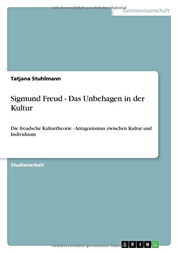 Sigmund Freud - Das Unbehagen in der Kultur (German Edition)