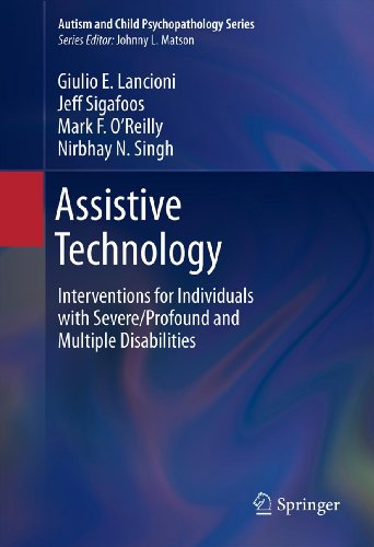 Assistive Technology: Interventions for Individuals with Severe/Profound and Multiple Disabilities (Autism and Child Psychopathology Series) ()