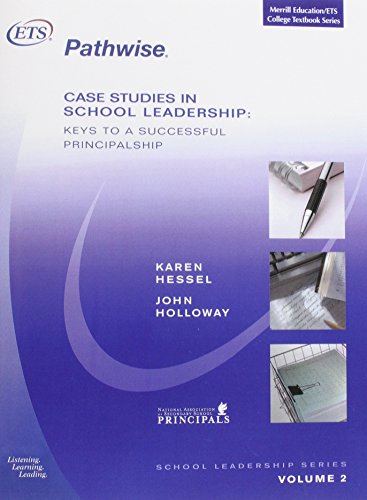 Case Studies in School Leadership: Keys to a Successful Principalship (School Leadership-  Educational Testing Service)