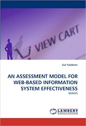 Book AN ASSESSMENT MODEL FOR WEB-BASED INFORMATION SYSTEM EFFECTIVENESS: SEWISS