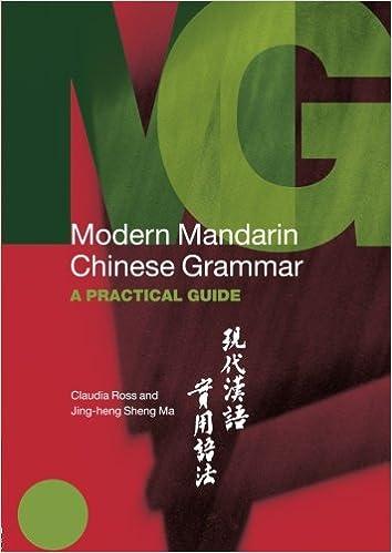 Echtes Buch mp3 kostenloser Download Modern Mandarin Chinese Grammar: A Practical Guide (Modern Grammars) by Claudia Ross in German RTF