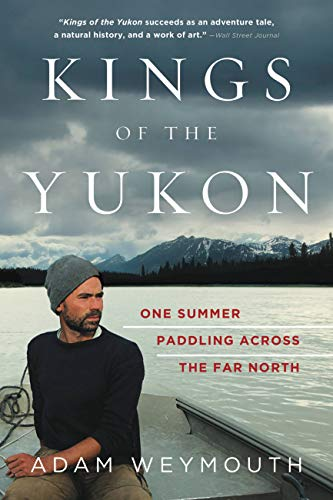 Kings of the Yukon: One Summer Paddling Across the Far North (Reproduction Fish)
