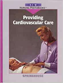 Providing Cardiovascular Care (New Nursing Photobooks): Springhouse Corporation: 9780874348095