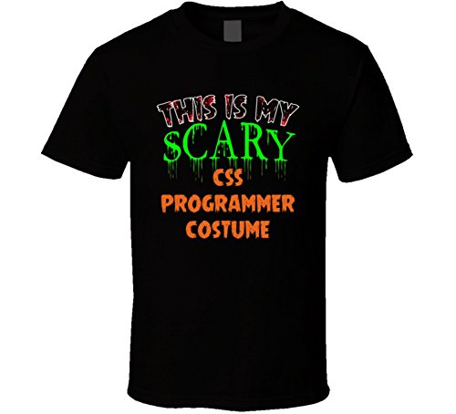 This is My Scary CSS Programmer Halloween Funny Custom Job T Shirt 2XL Black]()