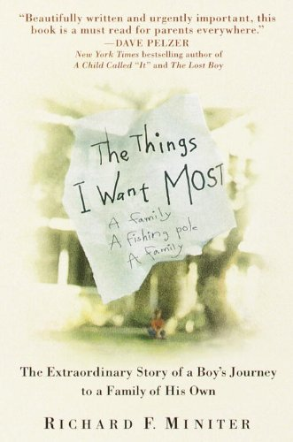 The Things I Want Most: The Extraordinary Story of a Boy's Journey to a Family of His Own cover