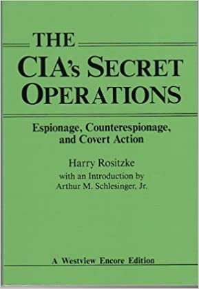 The Cia's Secret Operations: Espionage, Counterespionage, And Covert Action