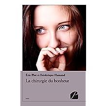 La chirurgie du bonheur (Essai) (French Edition)