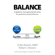 Balance: A Guide to Managing Dental Caries