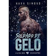 Soldado de Gelo: Série A Liga dos Diamantes - Livro 1