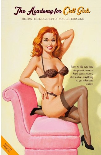 The Academy for Call Girls: The Erotic Education of Maggie Kincade