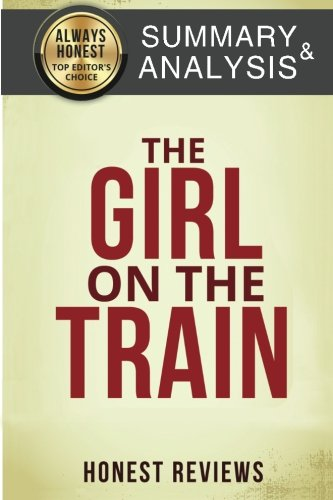 Honest Review and Summary: The Girl on The Train (Paula Hawkins The Girl On The Train Review)
