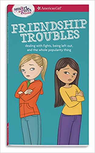 A Smart Girl S Guide Friendship Troubles Revised Dealing With