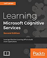 Learning Microsoft Cognitive Services, 2nd Edition Front Cover