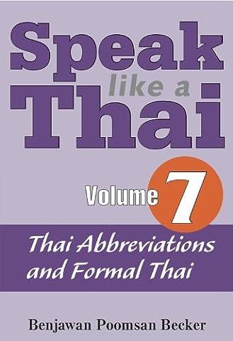 Speak Like a Thai, Vol. 7: Thai Abbreviations and Formal Thai (Speak Like A Thai)