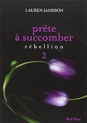 PRETE A SUCCOMBER : EPS 2 REBELLION