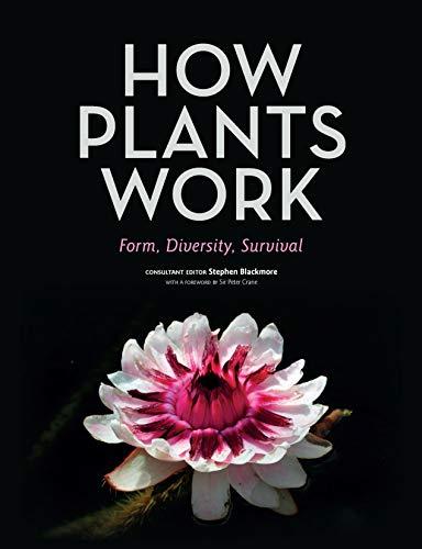 How Plants Work:Form, Diversity, Survival por Stephen Blackmore