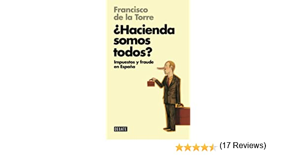 Hacienda somos todos? (Libros para entender la crisis): Impuestos ...
