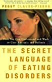 img - for [(Secret Language of Eating Disorders)] [Author: Peggy Claude-Pierre] published on (January, 1999) book / textbook / text book