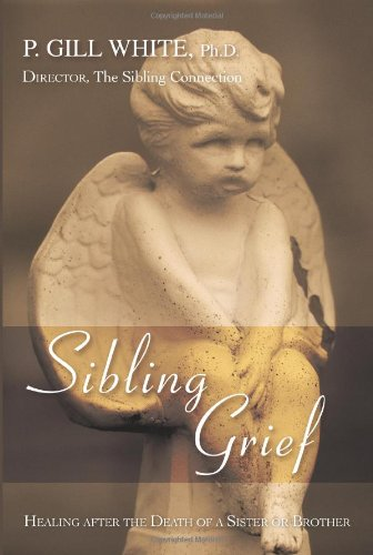 Sibling Grief: Healing after the Death of a Sister or Brother by Brand: iUniverse, Inc.