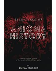 Essentials of Anioma History: A socio-cultural account of the people of West Niger Valley