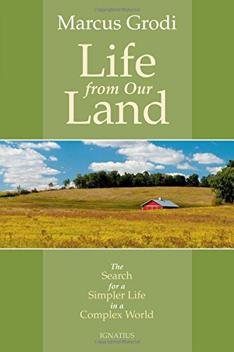 Life from Our Land: The Search for a Simpler Life in a Complex World