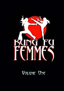 KUNG FU FEMMES, Volume One