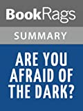 Summary & Study Guide Are You Afraid of the Dark? by Sidney Sheldon
