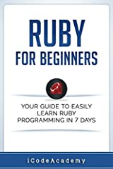 Are You Ready To Learn Ruby Easily? This book aims to guide a complete novice in Ruby programming. This book is carefully crafted to aid the new or inexperienced programmer in learning to write a code in Ruby language. If you are someone who ...