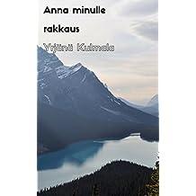Anna minulle rakkaus (Finnish Edition)