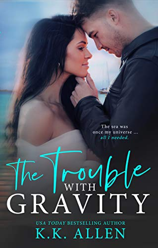 The Trouble With Gravity: A Standalone Hate-to-Love Romance