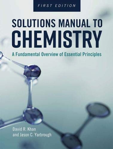 Solutions Manual to Chemistry: A Fundamental Overview of Essential Principles