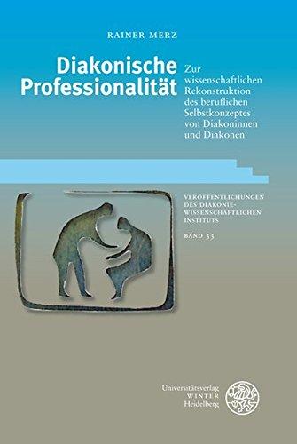 diakonische-professionalitt-zur-wissenschaftlichen-rekonstruktion-des-beruflichen-selbstkonzeptes-von-diakoninnen-und-diakonen-eine-instituts-an-der-universitt-heidelberg