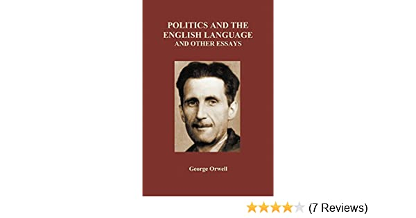 Amazon.com: Politics And The English Language And Other Essays (Paperback)  (9781849028363): George Orwell: Books