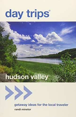 Day Trips® Hudson Valley: Getaway Ideas for the Local Traveler (Day Trips Series) (Valley Map Hudson)