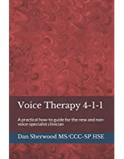 Voice Therapy 4-1-1: A practical how-to guide for the new and non-voice-specialist clinician