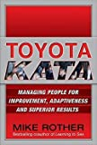 img - for Mike Rother: Toyota Kata : Managing People for Improvement, Adaptiveness and Superior Results (Hardcover); 2009 Edition book / textbook / text book