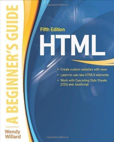 HTML: A Beginner's Guide 5/E by Wendy Willard (Mar 13 2013)