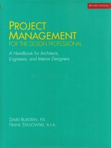 Project Management for the Design Professional: A Handbook for Architects, Engineers, and Interior Designers