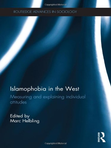 Islamophobia in the West: Measuring and Explaining Individual Attitudes (Routledge Advances in Sociology)