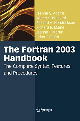The Fortran 2003 Handbook: The Complete Syntax, Features and Procedures