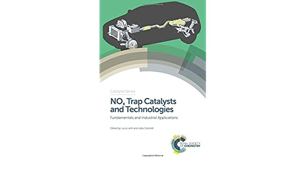 NOx Trap Catalysts and Technologies: Fundamentals and Industrial Applications (Catalysis Series): Luca Lietti, Lidia Castoldi: 9781782629313: Amazon.com: ...
